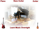 Guitar, Bass guitar, Piano Learn Music Overnight